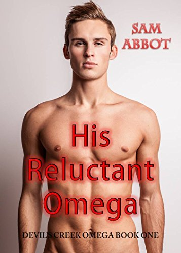 His Reluctant Omega (Gay Omega M/M Steamy MPreg paranormal shifter short story romance) (Devil's Creek Omega Book 1)
