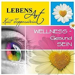 Lebensart: Wellness - Gesund sein