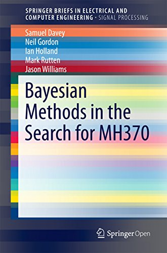 Bayesian Methods in the Search for MH370 (SpringerBriefs in Electrical and Computer Engineering)