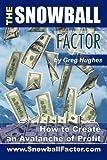 The Snowball Factor, Greg Hughes, 1432728717
