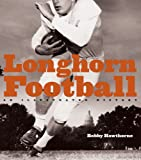 Longhorn Football: An Illustrated History