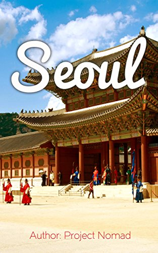 b224eac0 Seoul: A Travel Guide for Your Perfect Seoul Adventure ...
