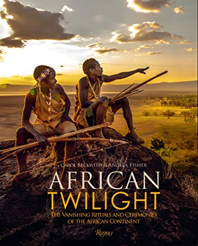 African Africa Art - African Twilight: The Vanishing Rituals and Ceremonies of the African Continent