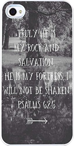 Iphone 4 Case, Apple Iphone 4S Case Christian Quote Bible Verses Truly he is my rock and salvation he is my fortress, I will not be shaken PSALMS 62:6