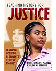 Teaching History for Justice: Centering Activism in Students' Study of the Past