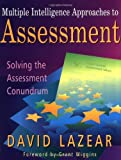 Multiple Intelligence Approaches to Assessment, David G. Lazear, 0913705950