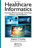: Healthcare Informatics: Improving Efficiency through Technology, Analytics, and Management