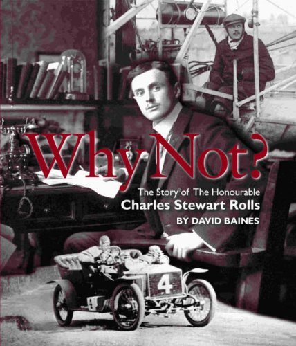 Why Not?: The Story of the Honourable Charles Stuart Rolls