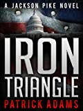 Download Iron Triangle: A Jackson Pike Novel (Book One of The Iron Triangle Series) in PDF ePUB Free Online