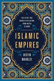 Islamic Empires: The Cities that Shaped Civilization?From Mecca to Dubai