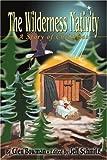 The Wilderness Nativity, Glen Bowman, 0595321372