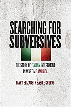 Searching for Subversives: The Story of Italian Internment in Wartime America