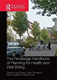 img - for The Routledge Handbook of Planning for Health and Well-Being: Shaping a sustainable and healthy future book / textbook / text book