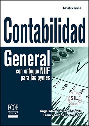 Contabilidad general con enfoque NIIF para las pymes (Spanish Edition)