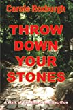 Throw down Your Stones A Walk of Obedien, Carole Roxburgh, 1420888811