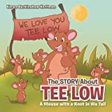 The Story about Tee Low, Karen Burkinshaw Hoffman, 146699715X
