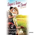 Sugar's Twice as Sweet: Sugar, Georgia: Book 1 | Marina Adair