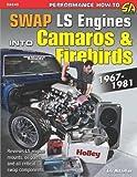Swap LS Engines into Camaros & Firebirds: 1967-1981 (Sa Design)