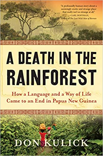 A Death in the Rainforest: How a Language and a Way of Life