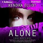 Alone: A Bone Secrets Novel, Book 4 | Kendra Elliot