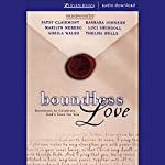 Boundless Love: Devotions to Celebrate God's Love for You | Patsy Clairmont,Barbara Johnson,Marilyn Meberg