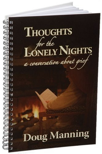 Thoughts for the Lonely Nights: A Conversation About Grief Doug Manning