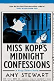 Miss Kopp's Midnight Confessions <br>(A Kopp Sisters Novel) by  Amy Stewart in stock, buy online here