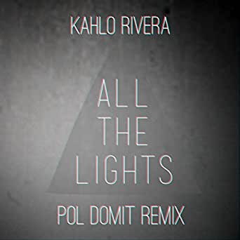 All the Lights (Pol Domit Remix) by Kahlo Rivera on Amazon Music