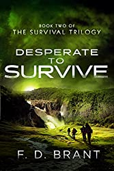 Desperate to Survive: Book 2 of the Survival Trilogy