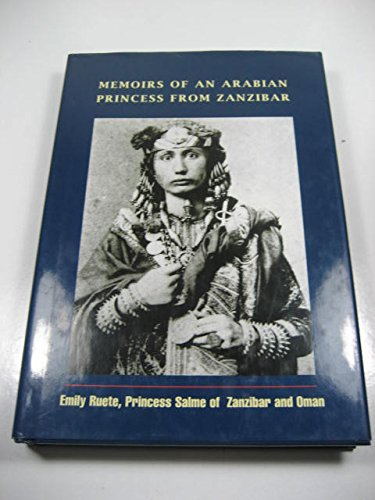Read Online Memoirs of an Arabian princess from Zanzibar: An autobiography pdf epub