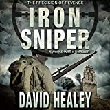 Iron Sniper: A World War II Thriller