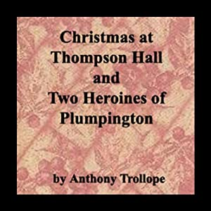 Christmas at Thompson Hall & Two Heroines of Plumpington Audiobook