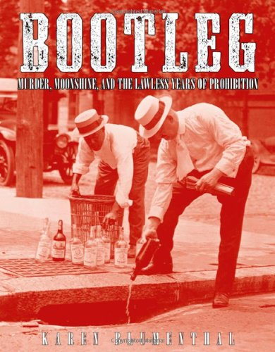 Download Bootleg: Murder, Moonshine, and the Lawless Years of Prohibition ebook