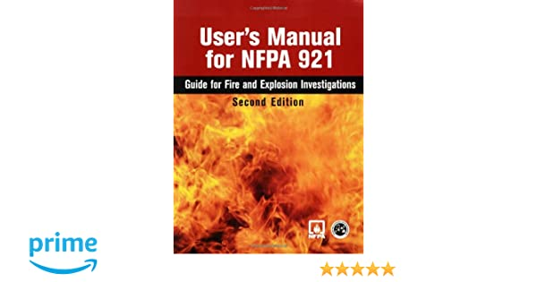 user s manual for nfpa 921 guide for fire and explosion rh amazon com NFPA 921 1033 NFPA 921 PowerPoint
