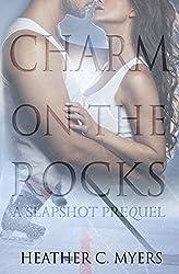 Charm on the Rocks: A Slapshot Prequel (Slapshot Prequel Trilogy Book 3)
