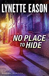 No Place to Hide (Hidden Identity Book #3): A Novel