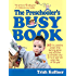 The Preschooler's Busy Book: 365 fun, creative, screen-free activities to stimulate your preschooler every day of the year! (Busy Books Series Book 2)