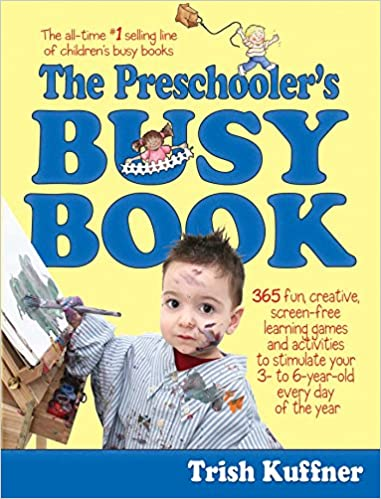 Preschooler's Busy Book: 365 Creative Games & Activities To Occupy ...