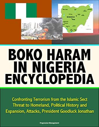 """an introduction to the history of boko haram Hundreds of bodies – too many to count – remain strewn in the bush in nigeria from an islamic extremist attack that amnesty international described as the """"deadliest massacre"""" in the history."""