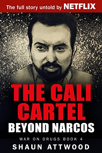 amazon com the cali cartel beyond narcos war on drugs book 4