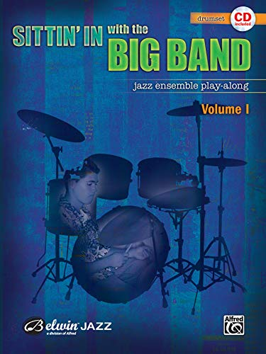 Sittin' In with the Big Band, Vol 1: Drums, Book & CD (With Sittin In Band Big The)