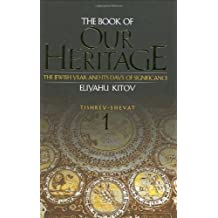The Book of Our Heritage: The Jewish Year and Its Days of Significance (Adapted and Expanded)