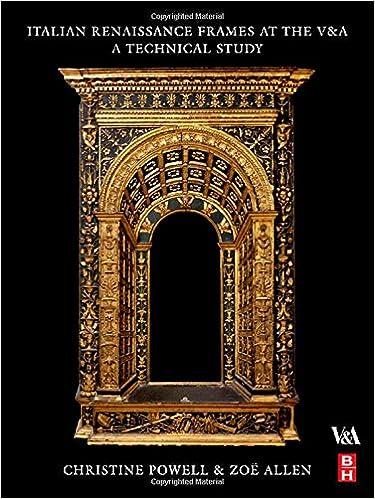 Italian Renaissance Frames at the V&A: A Technical Study: Christine ...