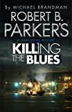 Front cover for the book Robert B. Parker's Killing the Blues by Michael Brandman