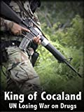 King of Cocaland - UN Losing War on Drugs