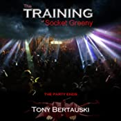 The Training of Socket Greeny : The Socket Series, Book 2 | Tony Bertauski