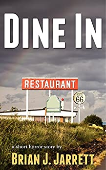 Dine In: A short horror story by [Jarrett, Brian J.]