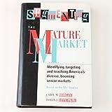 Segmenting the Mature Market 9781557384485