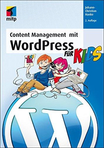 Content Management mit WordPress für Kids (mitp für Kids) Taschenbuch – 25. Januar 2013 Johann-Christian Hanke mitp-Verlag 3826686918 Programmiersprachen