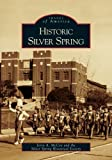 Front cover for the book Historic Silver Spring by Jerry A. McCoy